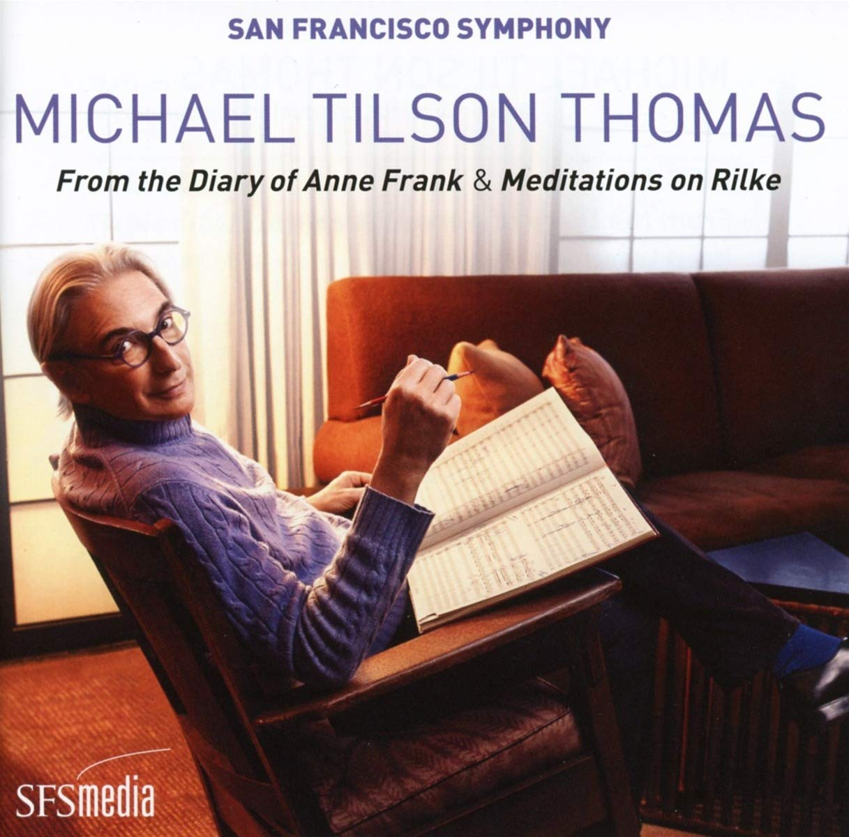 Michael Tilson Thomas: From the Diary of Anne Frank & Meditations on Rilke